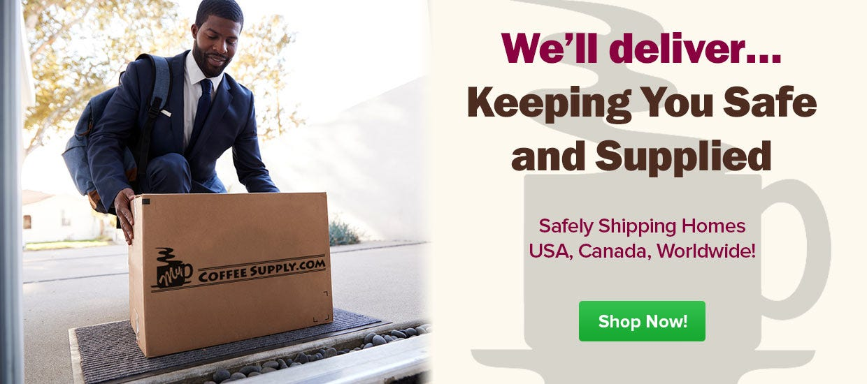 Shop Online, Free Shipping USA. My Coffee Supply delivers worldwide, Canada, Hawaii, Alaska, International UPS, FedEx, US Post Office.